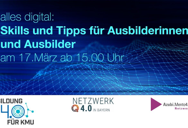 """""""alles digital – Skills und Tipps für Ausbilderinnen und Ausbilder"""" (17. März 2021)"""